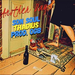Son Soul x Thadius - Another Day (Prod. by OGB)