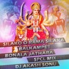 SILAKO O RAMA SILAKA BALKAMPET BONALA JATHARA SPCL MIX BY DJ AKASH SONU FROM SAIDABAD