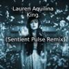 Lauren Aquilina - King (Sentient Pulse Remix)