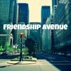 Friendship Avenue (7/16/18)