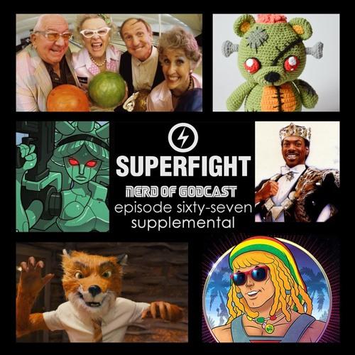 Episode 67 Supplemental // SUPER FIGHT!