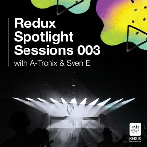 Sven A-Tronix - Redux Spotlight 003 2018-07-17 Artwork
