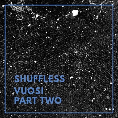 FRA-V004B - Shuffless - Vuosi Part Two