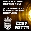 Better Now (Luke Erwin23 & Coby Watts Bootleg) CLICK BUY FOR FREE DOWNLOAD!