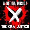 A ÚLTIMA MÚSICA (The Kira Justice)
