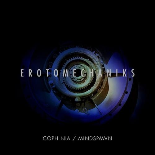 Coph Nia / Mindspawn - Erotomechaniks (DIGITALRAUB-014)