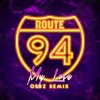 Route 94  - My Love (ORBZ Remix) [FREE DOWNLOAD]