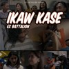 Ex Battalion - Ikaw Kase