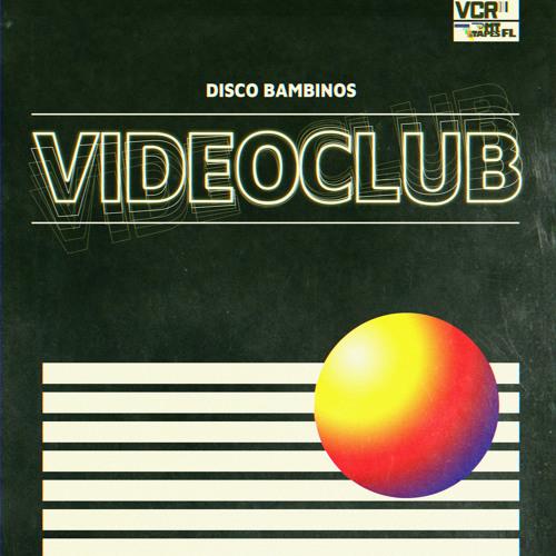 DISCO BAMBINOS - VIDEOCLUB