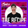 THE RECIPE Vol.2 Featuring Flavours Of GROVER, Bailey Murray & Sam Maguire