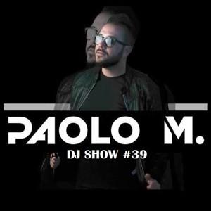 Paolo M - DJ Show 039 2018-07-17 Artwork