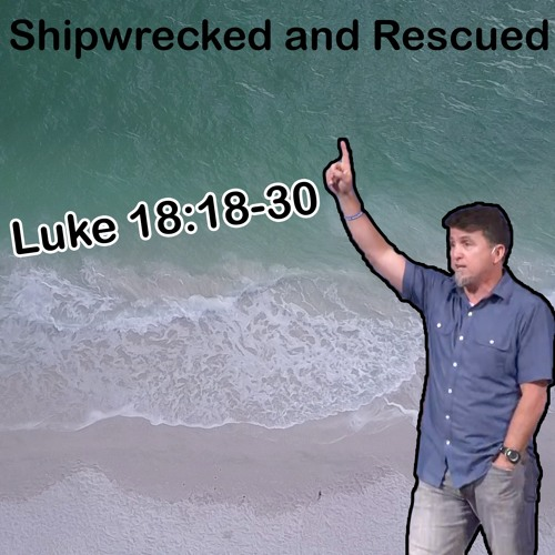 Shipwrecked and Rescued