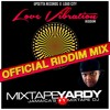Love Vibration Riddim [Megamix by MixtapeYardy | Upsetta Records & Loud City  2018]