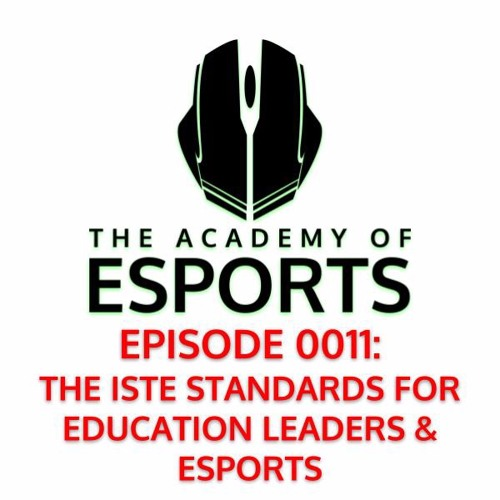 The ISTE Standards for Education Leaders & Esports