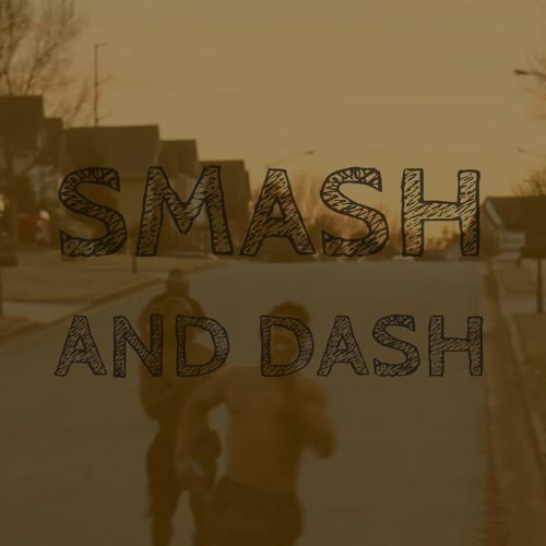 Smash N dash