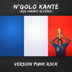 N'Golo Kanté (Aux Champs-Elysée) version PUNK ROCK