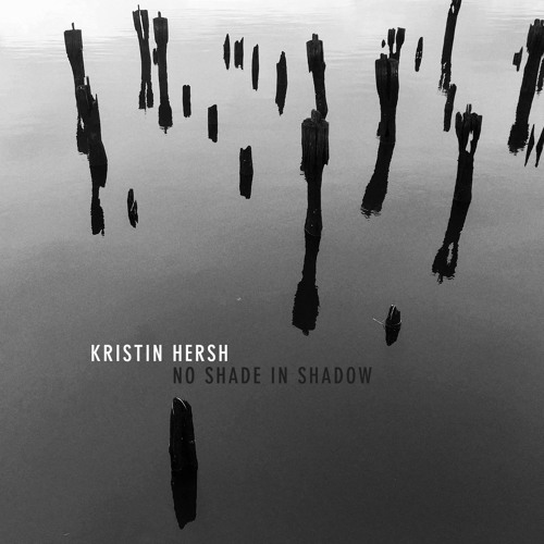 Kristin Hersh - No Shade In Shadow