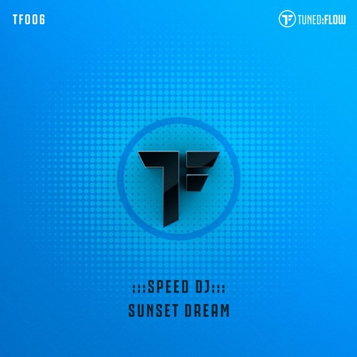 Speed DJ - Sunset Dream [Beatport excl OUT NOW]