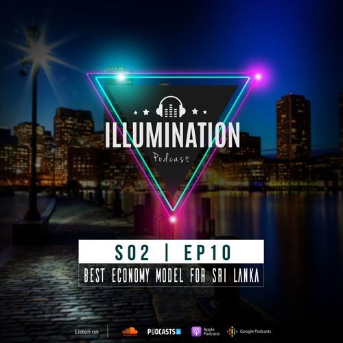 Illumination S02E10 : Best Economy Model for Sri Lanka