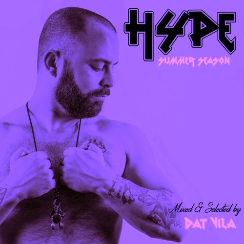 HYPE SUMMER EDITION Mixed By DAT VILA