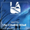Mattsu - I'm Coming Home