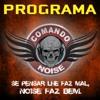 33º COMANDO NOISE  - 1ª PARTE - 24/09/2017