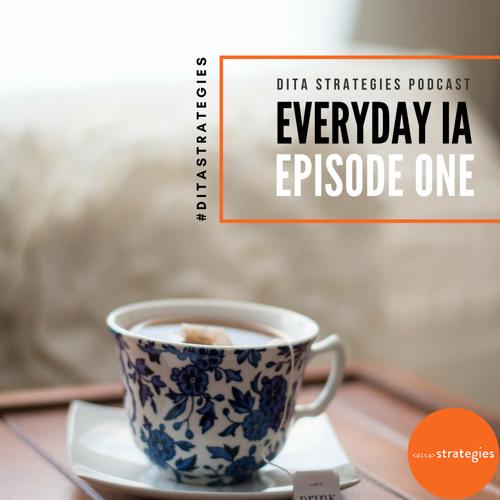 Everyday IA: Episode 1