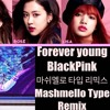 Forever young - Black pink (Marshmallo Type REMIX)