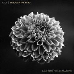 Through The Yard (Kauf Remix Feat. CLARA-NOVA)