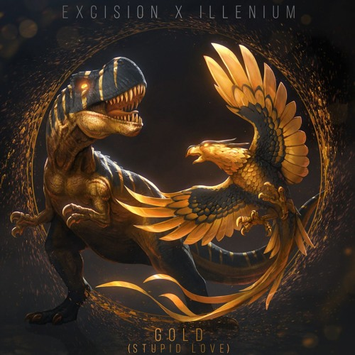 Excision x Illenium - Gold (Stupid Love) feat Shallows