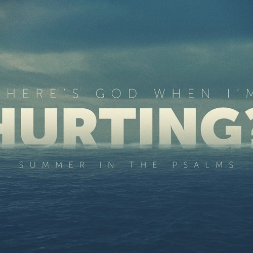 Where's God When I'm Hurting?
