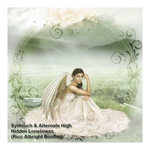 Syntouch & Alternate High - Hidden Loneliness (Ricc Albright Bootleg)