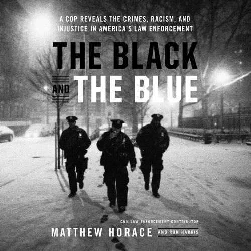 THE BLACK AND THE BLUE by Matthew Horace and Ron Harris. Read by Matthew Horace - Audiobook Excerpt