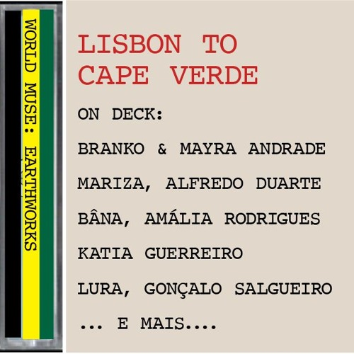 LISBON TO CAPE VERDE: Fado & Morna, music of the Portuguese.