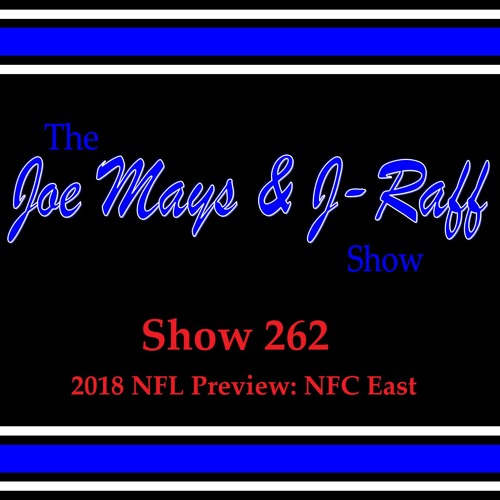 The Joe Mays & J-Raff Show: Episode 262 - 2018 NFL Preview: NFC East