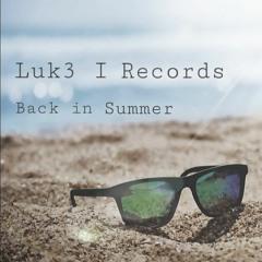 Luk3 I Records - Back In Summer