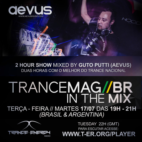 Guto Putti (AEVUS) TRANCEMAG//BR IN THE MIX 17/07 (Trance Energy Radio)