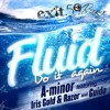 Fluid - A-Minor (feat. Iris Gold & Razor And Guido) Exit 59 Remix (Free Download)