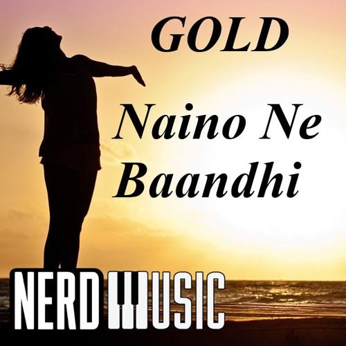 Naino Ne Baandhi | GOLD | Instrumental Cover