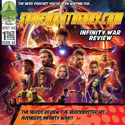 Infinity War Review – Issue 44 – SWN Radio