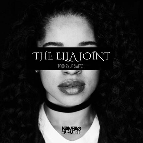 The Ella Joint (prod. By JR Swiftz)