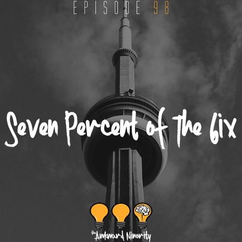 Seven Percent of The 6ix
