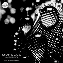 Monococ -Black Pearl (Synister's Dark Room Dub Remix)Out Now