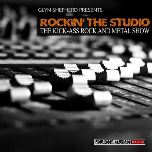 Rockin The Studio with Glyn Shepherd - 16 07 18 by MMH - The