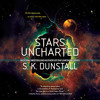 Stars Uncharted by S. K. Dunstall, read by Emily Woo Zeller