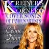 KREINER'S KORNER CELINE DION COVER SONGS