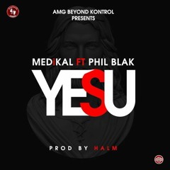 Yesu Feat Phil Blak (Prod.by Halm)