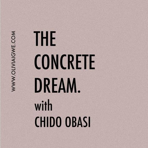011 - The Concrete Dream By Chido Obasi