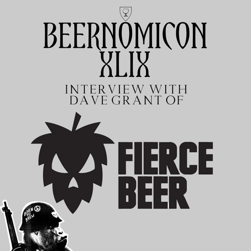 Beernomicon XLIX - Interview with Dave Grant of Fierce Beer