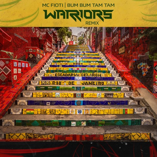 Mc Fioti - Bum Bum Tam Tam (WARRIORS Remix) by WARRIORS